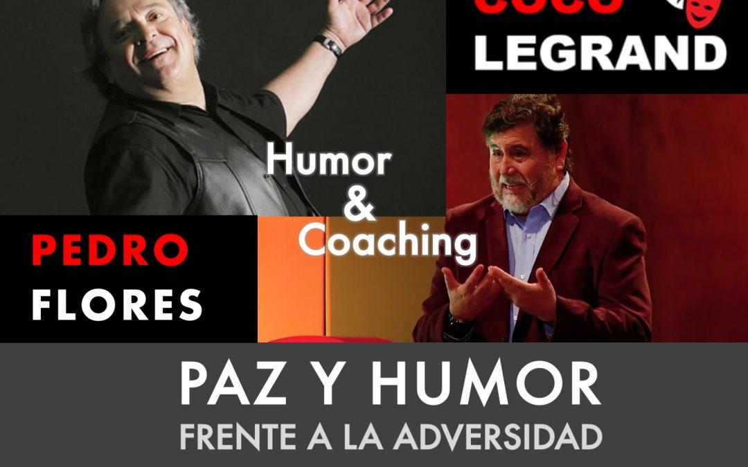PAZ Y HUMOR con Coco Legrand y Pedro Flores